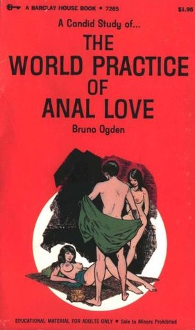 A Candid Study of the World Practice of Anal Love Bruno Ogden