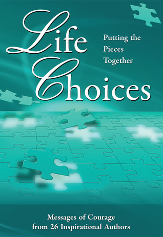 Life Choices:  Putting the Pieces Together Judi Moreo