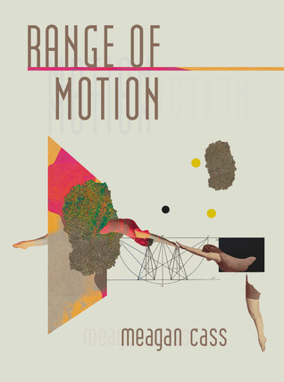 Range of Motion  by  Meagan Cass