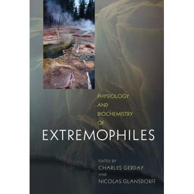 Physiology and Biochemistry of Extremophiles - Charles Gerday