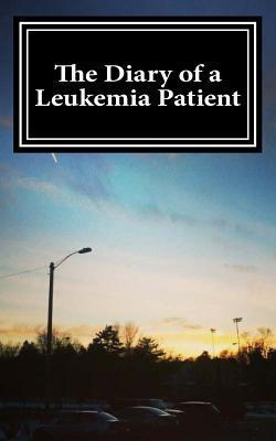 The Diary of a Leukemia Patient  by  VI Pham