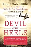 Devil at My Heels: A Heroic Olympian's Astonishing Story of Survival as a Japanese POW in World War II
