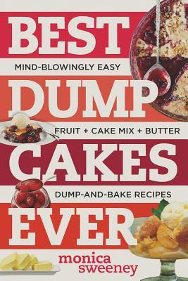 Best Side Dishes Ever: Foolproof Recipes for Greens, Potatoes, Beans, Rice, and More  by  Monica Sweeney
