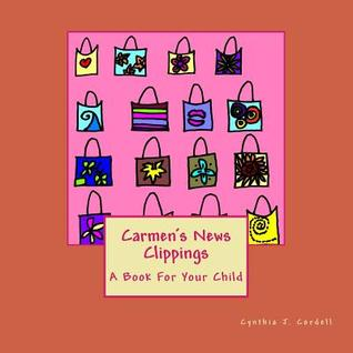 Carmens News Clippings: For Your Child  by  Cynthia J. Cordell