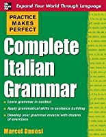 Practice Makes Perfect: Complete Italian Grammar