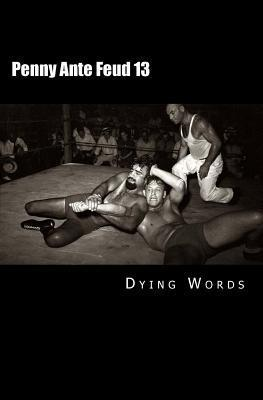 Penny Ante Feud 13: Between the Shadow and the Soul  by  Dying Words