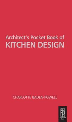 Architects Pocket Book of Kitchen Design  by  Charlotte Baden-Powell
