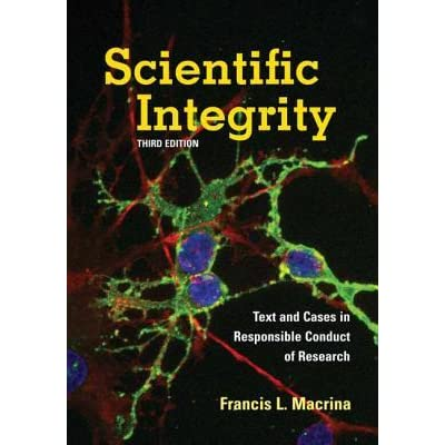 Scientific Integrity: Text and Cases in Responsible Conduct of Research - Francis L. Macrina
