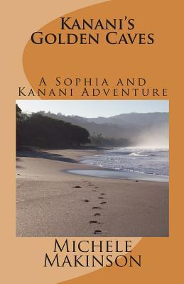 Sophia Anderson Mystery Kananis Golden Caves  by  Michele M. Makinson