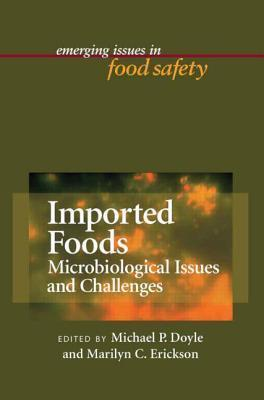 Imported Foods: Microbial Issues and Challenges Michael P. Doyle