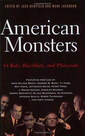 American Monsters: 44 Rats, Blackhats, and Plutocrats  by  Jack Newfield
