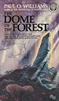 The Dome in the Forest (The Pelbar Cycle, #3)