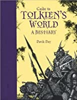 Guide to Tolkien's World : A Bestiary
