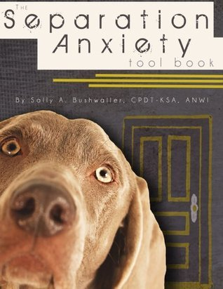 The Separation Anxiety Tool Book Sally Bushwaller