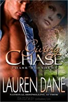 Giving Chase (Chase Brothers, #1)