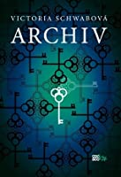 Archiv (The Archived, #1)