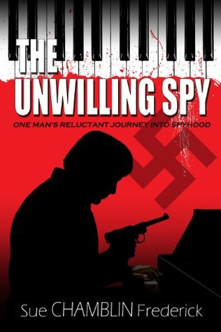 The Unwilling Spy  by  Sue Chamblin Frederick
