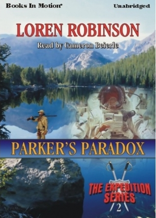 Parkers Paradox (The Expedition Series #2) Loren Robinson