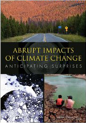 Abrupt Impacts of Climate Change: Anticipating Surprises  by  Committee on Understanding and Monitoring Abrupt Climate Change and Its Impacts