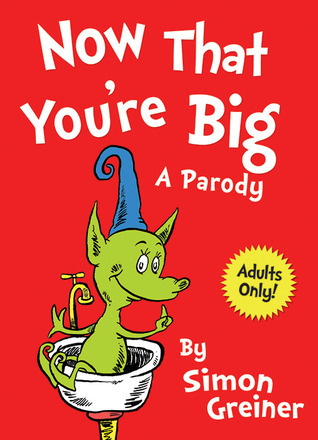 Now That Youre Big: A Parody  by  Simon Greiner