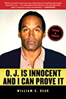 O.J. Is Innocent and I Can Prove It: The Shocking Truth about the Murders of Nicole Brown Simpson and Ron Goldman