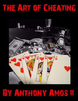 The Art of Cheating Anthony Amos II