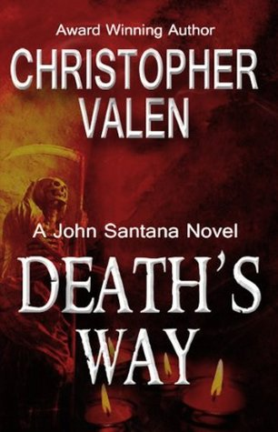 Deaths Way (A John Santana Novel)  by  Christopher Valen