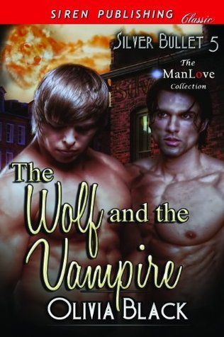 The Wolf and the Vampire (Silver Bullet 5) Olivia  Black