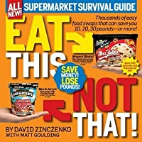 Eat This Not That! Supermarket Survival Guide (Eat This, Not That!)