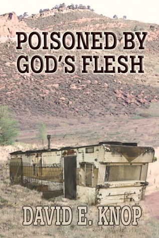 Poisoned Gods Flesh (Peter Romero #2) by David Knop