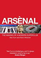 Arsenal:The Making of a Modern Superclub