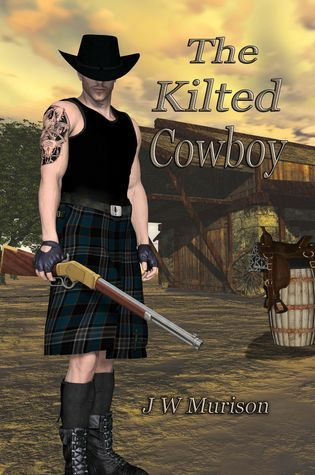 The Kilted Cowboy J.W. Murison