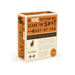 365 More Facts That Will Scare the S#*t Out of You Daily Calendar  by  Cary McNeal