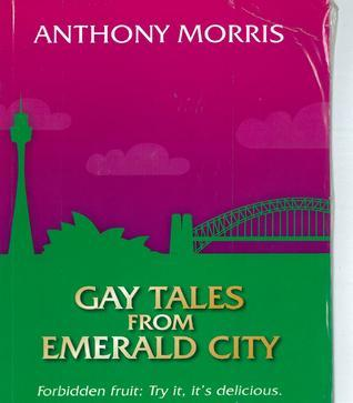 Gay Tales from Emerald City Anthony Morris