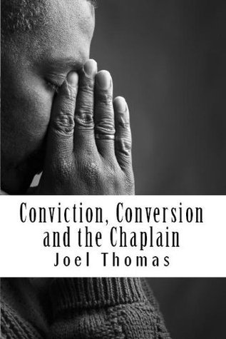 Conviction, Conversion and the Chaplain: An investigative study of the possible roles of prison chaplains in shaping prisoners identities  by  Joël Thomas