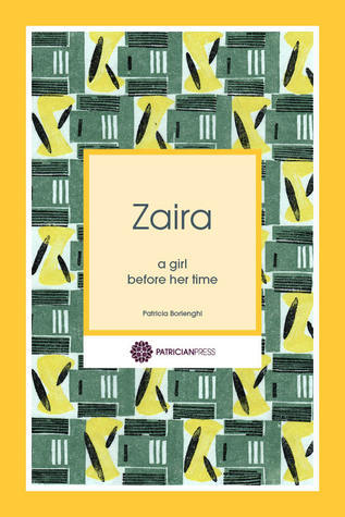 Zaira - A Girl Before Her Time  by  Patricia Borlenghi