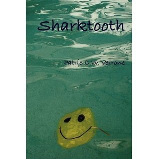 Sharktooth  by  Patric C.W. Verrone