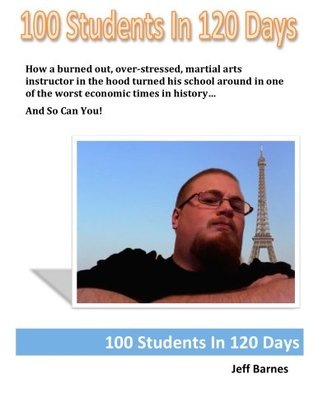 100 Students in 120 Days  by  Jeff Barnes