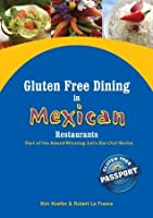 Gluten Free Dining in Mexican Restaurants (Let's Eat Out Around The World Gluten Free & Allergy Free)