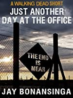 Just Another Day at the Office: A Walking Dead Short (The Walking Dead Series)