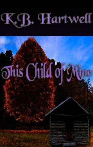 This Child of Mine  by  K. B. Hartwell