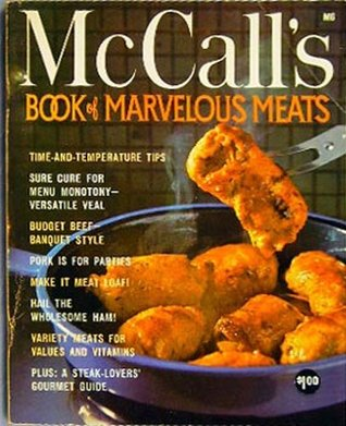 McCalls Book of Marvelous Meats (M6) - (McCalls Cookbook Collection Series) Food Editors of McCalls