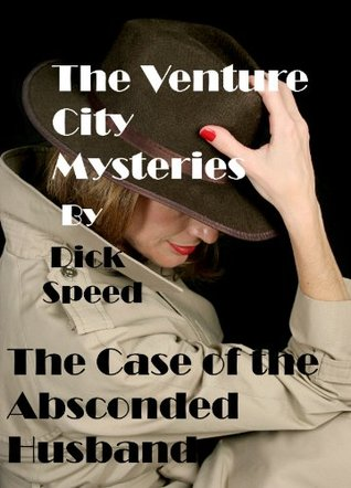 The Venture City Mysteries: Bras & Bullets Dick Speed