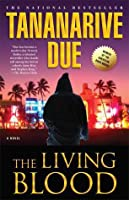 The Living Blood (African Immortals, #2)
