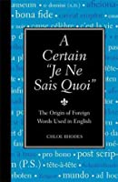 """Certain """"Je Ne Sais Quoi"""", A: The Origin of Foreign Words Used in English"""