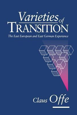 The Varieties of Transition: The East European and East Geman Experience Claus Offe