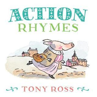 My Favourite Nursery Rhymes Board Book: Action Rhymes  by  Tony Ross