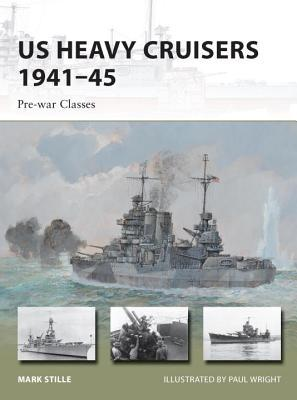 US Heavy Cruisers 1941-45 - Pre-war Classes  by  Mark Stille