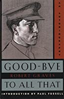 Good-Bye to All That: An Autobiography