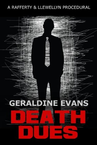 Death Dues (Rafferty & Llewellyn Cozy Procedural Series, #11) Geraldine Evans